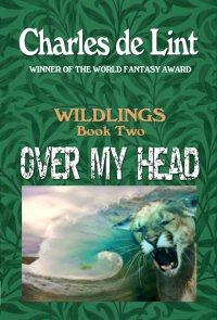 Over My Head: Wildlings Book 2 (2013)