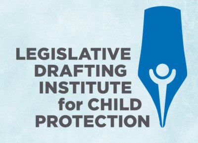 The Legislative Drafting Institute for Child Protection (LDICP)
